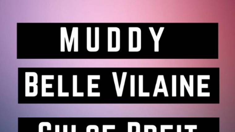 Muddy x Belle Vilaine x Chloé Breit